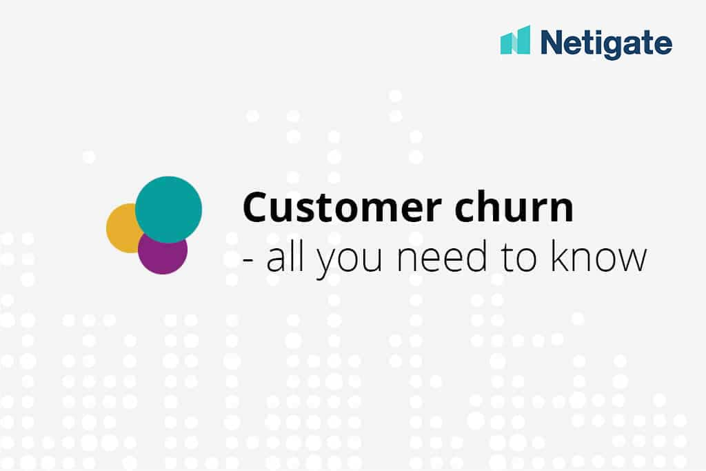 customer churn - all you need to know