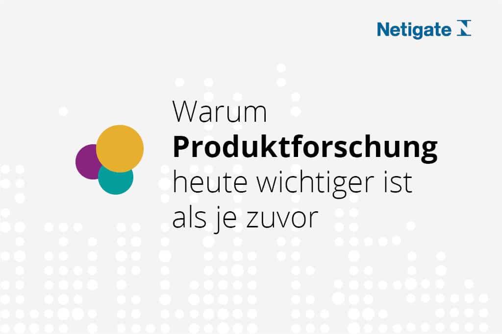 Was Sie über Produktforschung im Zeitalter der Customer Experience wissen sollten!
