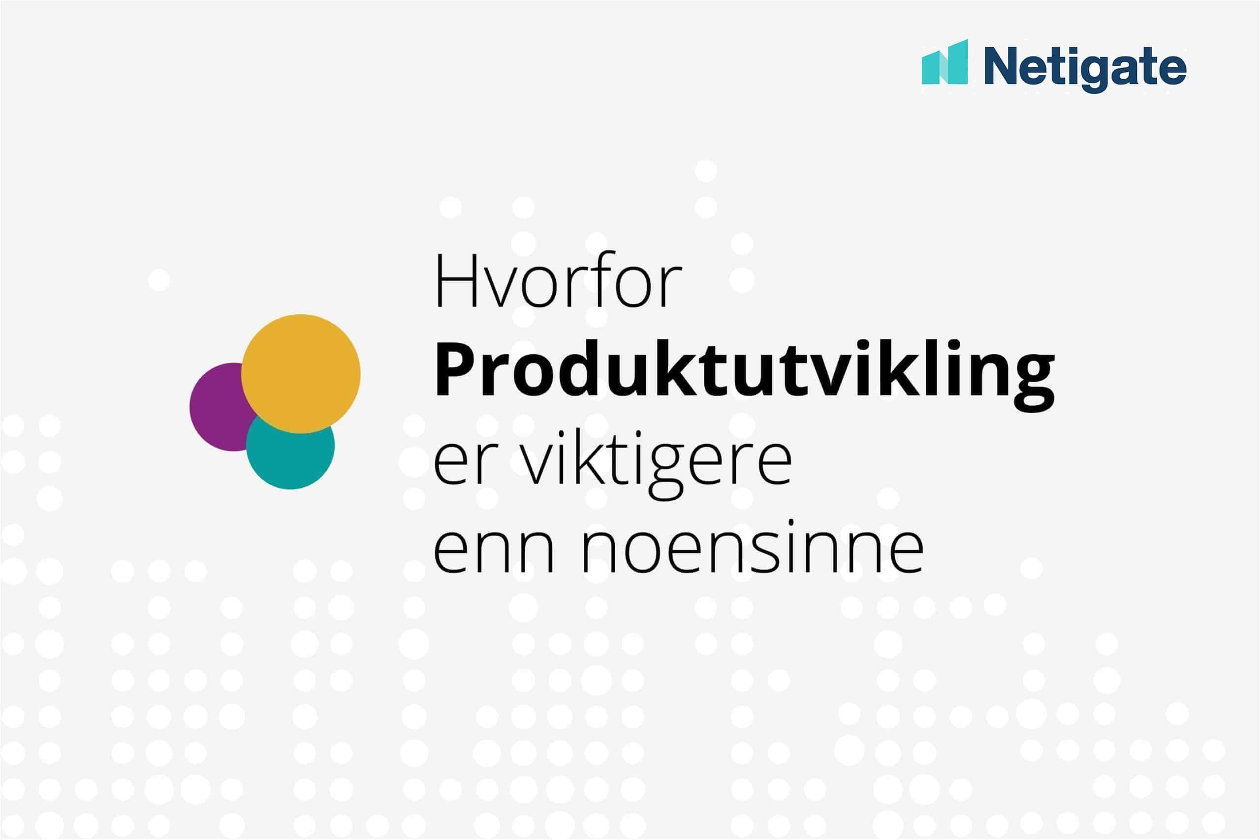 Produktutvikling under Customer Experience' æra – Din guide